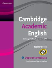 Cambridge Academic English B2 Upper Intermediate Teacher's Book, Sowton Chris, Hewings Martin