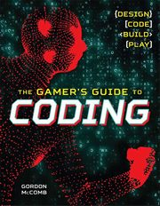 Gamer's Guide to Coding, McComb Gordon